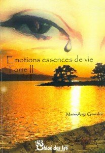Emotions essences de vie  tome II